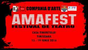"""Festivalul National de Teatru pentru Amatori """"AMAFEST"""" - COMPANIA D'ARTE"""