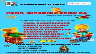 CAND JUCARIILE SPUN PA - spectacol de teatru cu si pentru copii